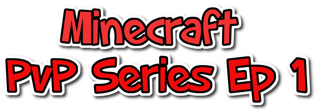 Minecraft Pvp Series Ep 1 Logo Free Logo Maker