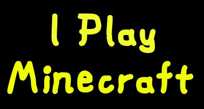 I Play Minecraft Logo Free Logo Maker
