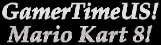 Gamertimeus Mario Kart 8 Logo Free Logo Maker